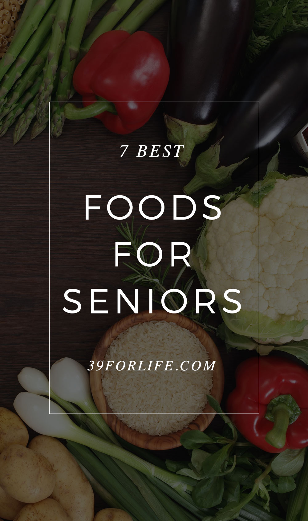Aging brings new health complications and considerations. Here are seven foods that are especially nutritious for aging adults.