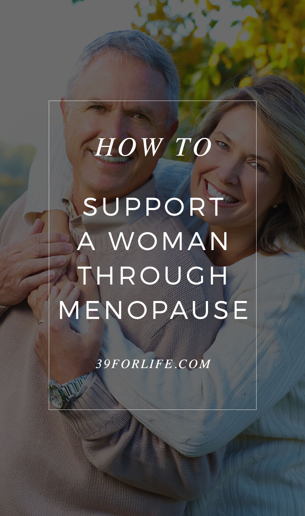 Although menopause is a natural part of a woman's life, the transition can painful for the woman and the people standing on the sidelines.