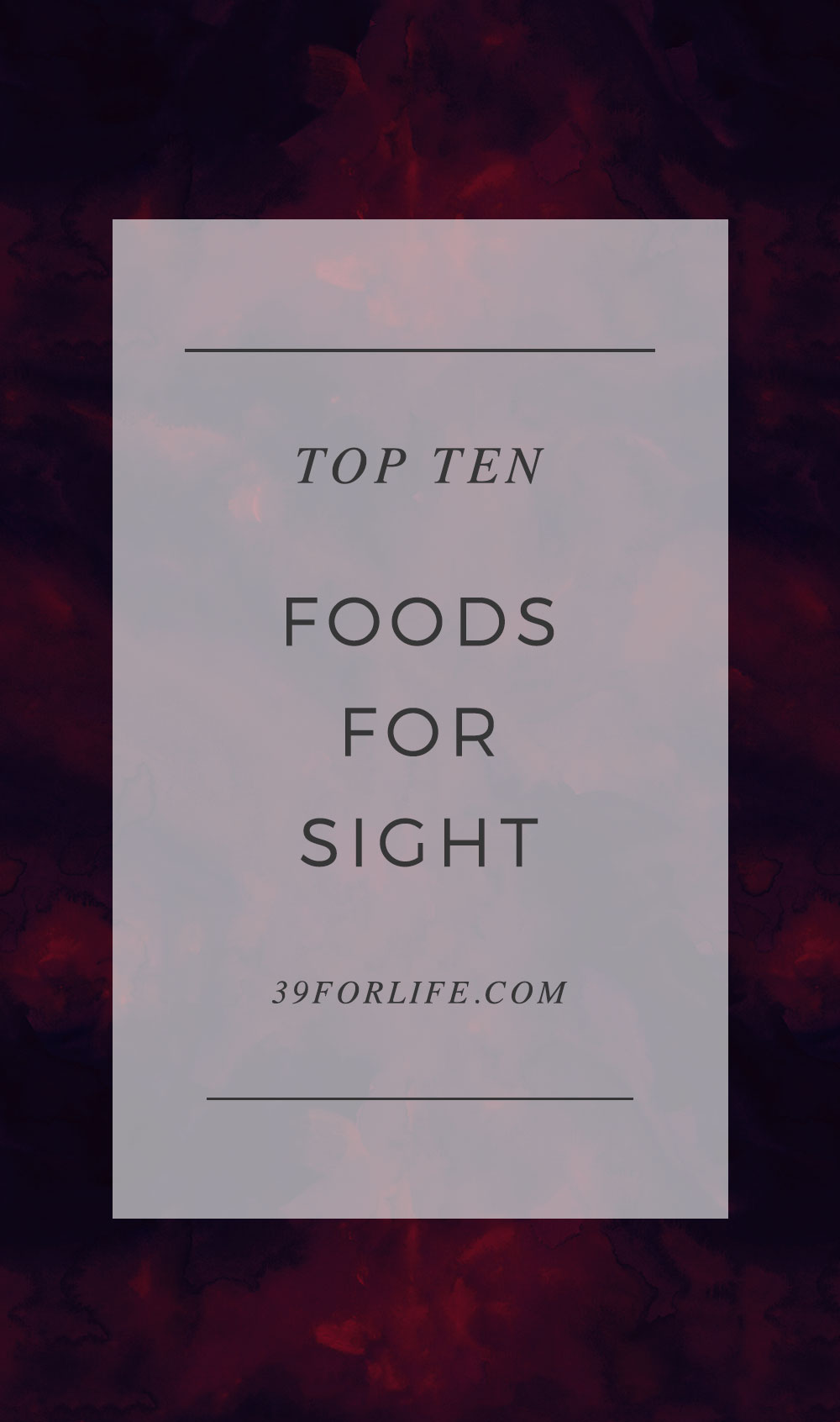 An eye specialist lists the top ten foods you should add to your diet to treat and even reverse some common vision problems.